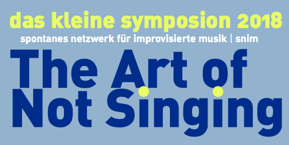The Art of Not Singing – das kleine symposion 2018